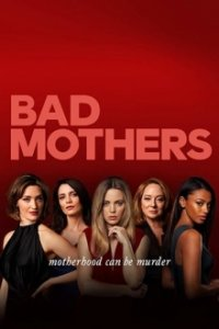 Cover Bad Mothers, Bad Mothers