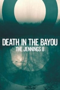 Cover Death in the Bayou: The Jennings 8, Death in the Bayou: The Jennings 8