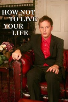 Cover der TV-Serie How Not to Live Your Life - Volle Peilung