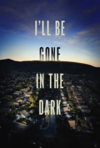Cover I'll Be Gone in the Dark, TV-Serie, Poster