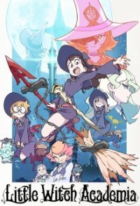 Cover der TV-Serie Little Witch Academia (2017)