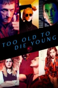 Cover Too Old to Die Young, Poster Too Old to Die Young