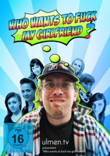 Cover von Who Wants To Fuck My Girlfriend? (Serie)
