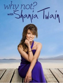 Why Not? With Shania Twain Serien Cover